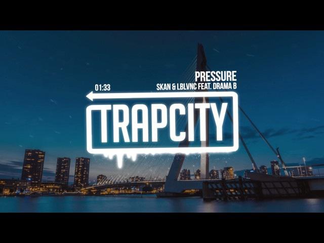 Skan LBLVNC - Pressure (Feat. Drama B)