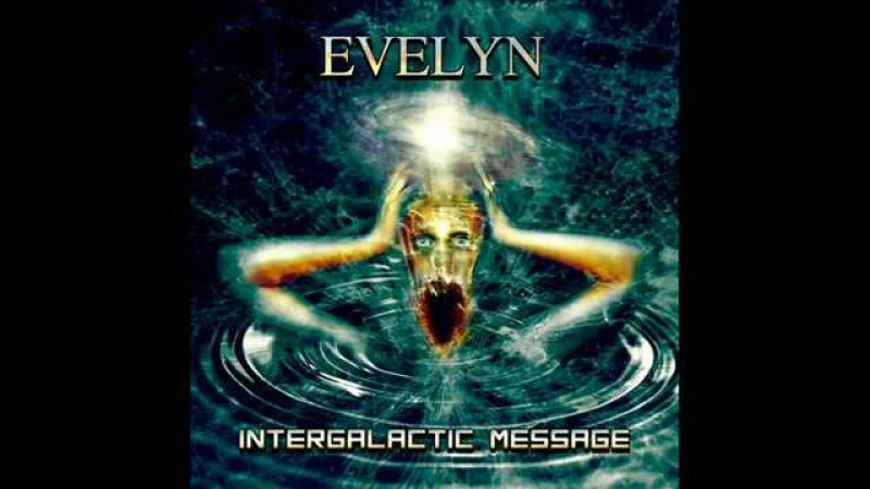Evelyn - Intergalactic Message [single 2016] Experimental Avant-garde Prog Metal Industrial