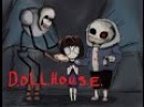 Horrortale - D.O.L.L.H.O.U.S.E. ~Requested By: Dora CreppyTale~
