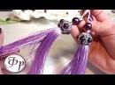 Серьги кисточки своими руками Красивый колпачок из бисера и бусин
