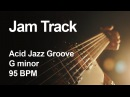 Acid Jazz Groove Jam Track in G minor 95 BPM