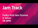 Funky Acid Jazz Groove Jam Track in G minor 116 BPM