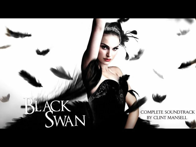 Black Swan Complete Soundtrack OST by Clint Mansell