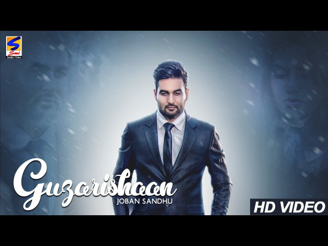 Guzarishaan - Joban Sandhu | 7 Million Views | SMI Records | DIO Music | New Punjabi Song 2017