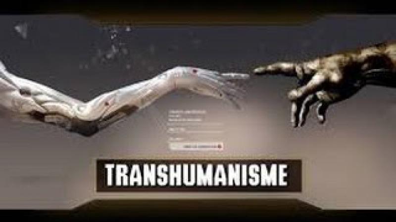 Le transhumanisme : le plan d'une élite déshumanisée