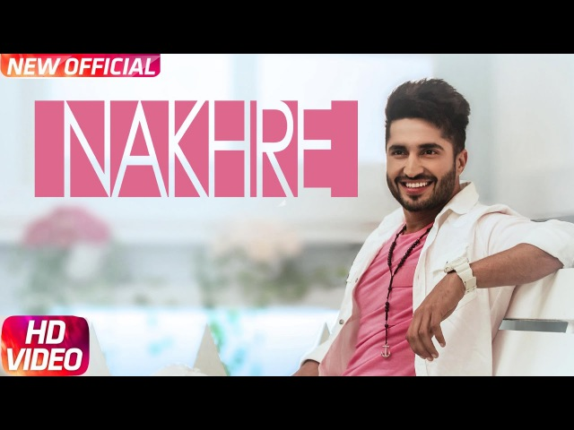 Nakhre Full Song Jassi Gill Latest Punjabi Songs 2017 Speed Records