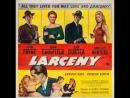Larceny (1948)  John Payne, Dan Duryea, Shelley Winters