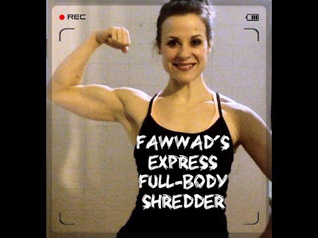 Fawwad's Full Body Shredder