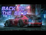 'Back To The 80's' Best of Synthwave And Retro Electro Music Mix for 2 Hours Vol. 7