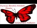Kırmızı Benekli Kelebek Sesli Çocuk Masalları Dinle ( 2009/06/16/kirmizi-benekli-kelebek/)