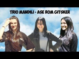Trio Mandili - Ase Rom Gitsker