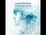 (PREVIEW) LB One feat Laenz - Across The Water (Andry Mos remix)