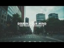 Deep In Your Mind   Deep House Set   Winter 2017 Mixed By Johnny M