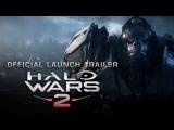 Halo Wars 2: Видео к выходу игры (RU)