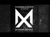 Faithless - We Come One (Blasterjaxx 2016 Blooteg)