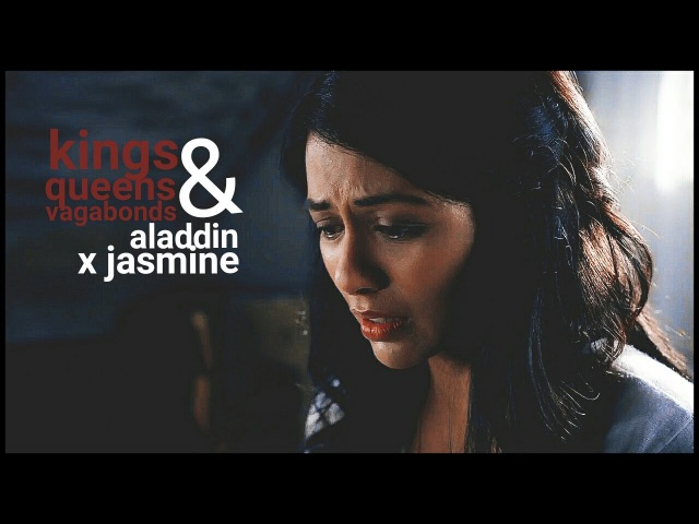 Aladdin x jasmine || kings and queens and vagabonds (6x06)
