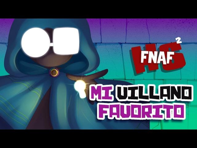 MI VILLANO FAVORITO 4 SERIE ANIMADA FNAFHS 2