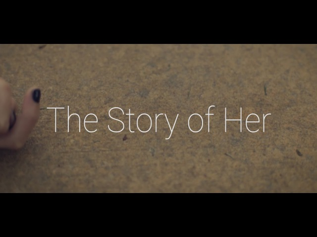 The Story of Her - USC/NYU Film Application 2017 - ACCEPTED