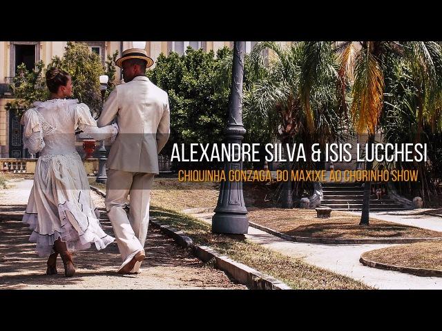 Chiquinha Gonzaga - Do Maxixe ao Chorinho Show (Feat. Alexandre Silva e Isis Lucchesi)