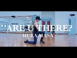 ARE U THERE? - MURA MASA / IAN EASTWOOD CHOREOGRAPHY