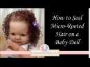 Sealing the Hair, Eyes and Magnetic Pacifier on a Reborn Doll
