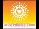 Dr. Motte &amp Westbam - One World One Love Parade (Love Parade 2000) Official Mix
