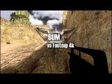 #CS16 BUM vs Fastcup 4k with famas