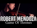 Game Of Thrones  Juego De Tronos - Violin cover by Robert Mendoza OFFICIAL VIDEO