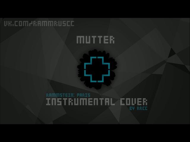 Rammstein - Mutter (instrumental cover) [Rammstein: Paris]