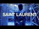 SAINT LAURENT  WINTER 17 VIDEO