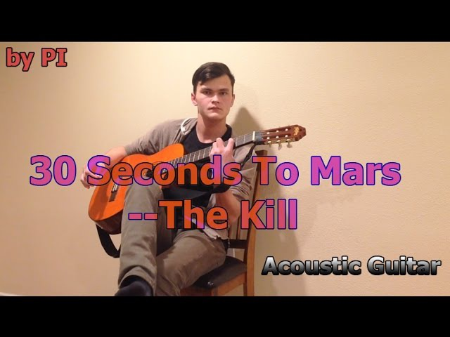 30 Seconds to Mars — The Kill (Acoustic cover)