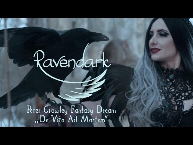 Ravendark (Peter Crowley Fantasy Dream - De Vita Ad Mortem) | Short Film