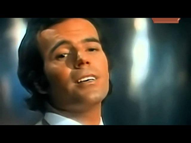 Julio Iglesias - A Veces Tu, A Veces Yo - ( Buena Calidad ) HD