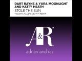 Dart Rayne &amp Yura Moonlight feat. Katty Heath - Stole The Sun (Allen &amp Envy Remix). Trance-Epocha