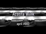 Апрель #003 DJ Acosta Wink HouseTechDeepClubTechno