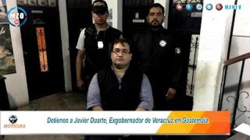 Capturan a Javier Duarte, Exgobernador de Veracruz en Guatemala