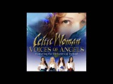 Celtic Woman: Voices of Angels - Time to Say Goodbye (Mairead Carlin)