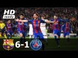 Barcelona 6 x 1 Paris Saint-Germain - Melhores Momentos - Champions League 08032017 HD