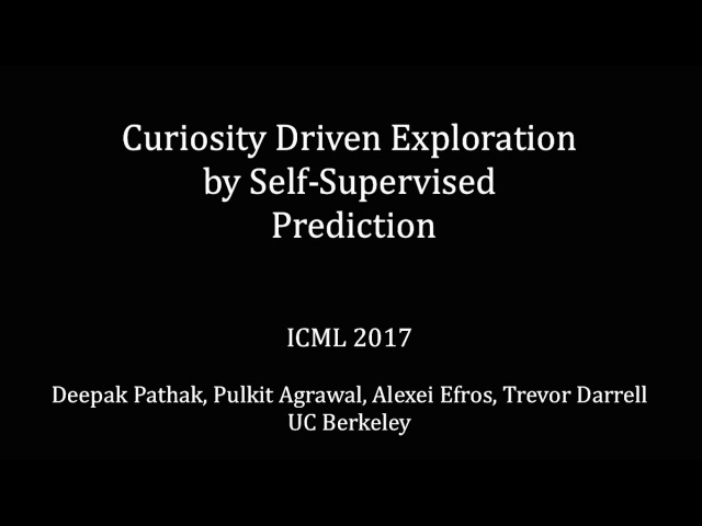Curiosity Driven Exploration by Self-Supervised Prediction