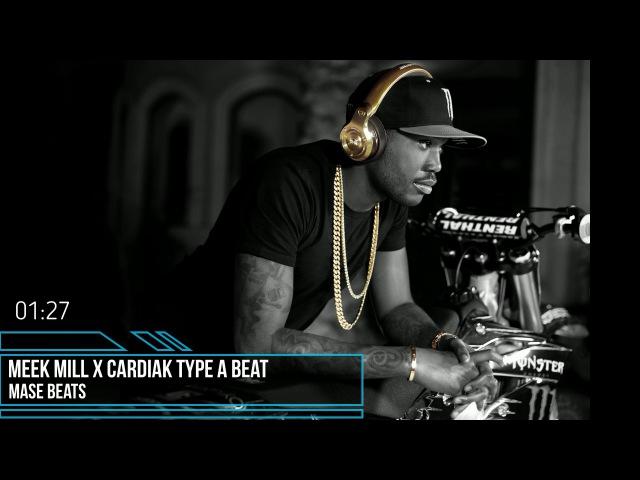 Meek Mill x Cardiak Type A Beat | prod. by MASE BEATS
