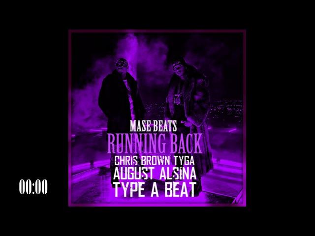 Chris Brown x Tyga x August Alsina Type A Beat | prod. by MASE BEATS