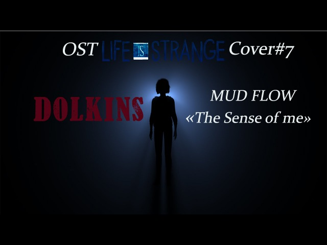 OST Life is Strange 7 Mud FLow The Sense of me Cover guitare/piano/chant