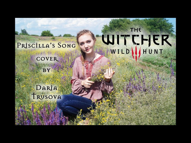 Priscilla's Song The Wolven Storm The Witcher 3 Wild Hunt acoustic cover by Daria Trusova
