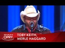 Toby Keith's Tribute to Merle Haggard Live at the Grand Ole Opry Opry
