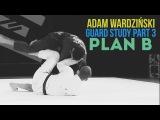 BJJ Scout: Adam Wardziński Butterfly Guard Study Part 3 - Plan B
