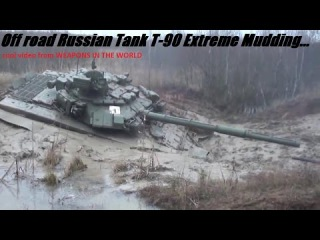 T-90 is the most modern main battle tank currently in service with stuck in the mud