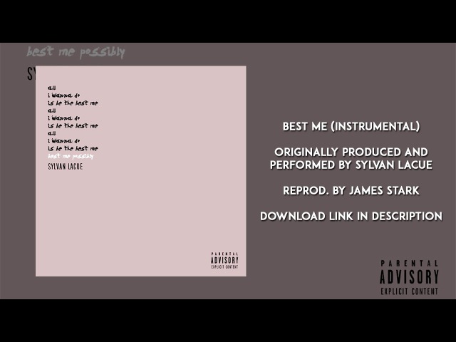 Sylvan LaCue - Best Me OFFICIAL INSTRUMENTAL (reprod. by James Stark)