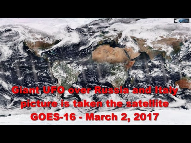 Giant UFO over Russia and Italy picture is taken the satellite GOES-16 - March 2, 2017