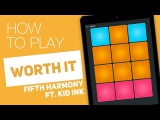 Worth It - Fifth Harmony ft. Kid Ink  Tutorial on Super Pads - Hot Beat Kit