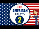 Learn English Idioms and Phrases with Meanings and Example: Lesson 2